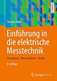 Einführung in die elektrische Messtechnik: Grundlagen, Messverfahren, Anwendungen