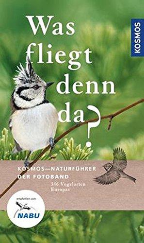 Produktbild bei Amazon - Was fliegt denn da? Der Fotoband: 346 Vogelarten Europas (Kosmos-Naturführer)