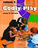 The Complete Guide To Godly Play: 2