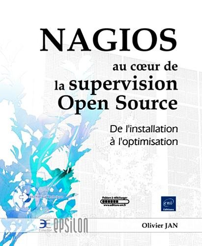 NAGIOS et la supervision Open Source - De l'installation à l'optimisation par Olivier JAN