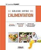 Telecharger Livres Le grand livre de l alimentation Connaitre les aliments Bien se nourrir a tout age de la vie Prendre soin de sa sante grace a l alimentation (PDF,EPUB,MOBI) gratuits en Francaise