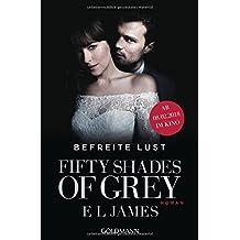 Fifty Shades of Grey - Befreite Lust: Band 3. Buch zum Film - Roman