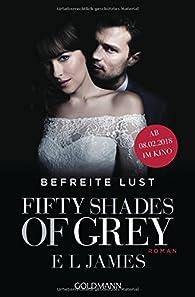 Fifty Shades of Grey - Befreite Lust: Band 3. Buch zum Film - Roman par E.L. James