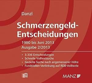 Schmerzengeld-Entscheidungen 1980 bis Juni 2013, CD-ROM (f. Österreich) Ausgabe 2/2013. 3336 Entscheidungen - Schnelle Volltextsuche - Gezielte Suche nach angemessener Höhe - Fundstellen-Verlinkung auf RDB-Volltexte