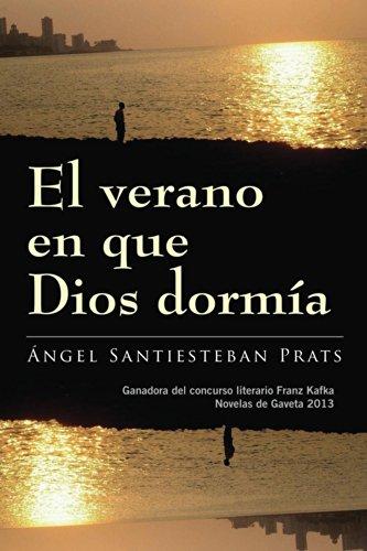 El verano en que Dios dormía (Spanish Edition)