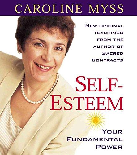 [Self-esteem: Your Fundamental Power] (By: Caroline M. Myss) [published: March, 2006]