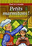 Paul et Colombe - 08 - Petits Marmitons