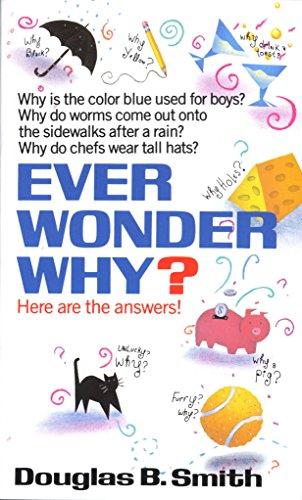 Ever Wonder Why? por Douglas B. Smith