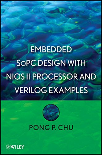 [(Embedded SoPC Design with Nios II Processor and Verilog Examples)] [By (author) Pong P. Chu] published on (May, 2012)