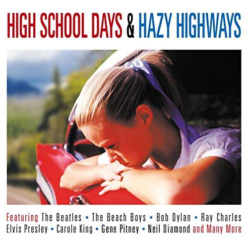High School Days & Hazy Highways