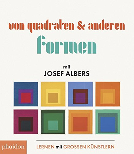 Von Quadraten und anderen Formen mit Josef Albers Buch-Cover