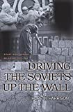 Driving the Soviets up the Wall: Soviet-East German Relations, 1953-1961 (Princeton Studies in International History and Politics)