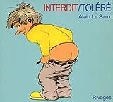 Interdit, toléré / Alain Le Saux | Le Saux, Alain. Auteur. Illustrateur