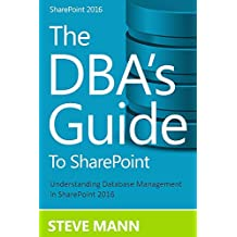 The DBA'S Guide to SharePoint 2016 (English Edition)