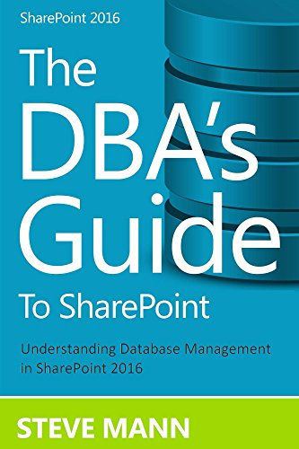 The DBA'S Guide to SharePoint 2016 (English Edition) por Steven Mann