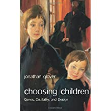 Choosing Children: Genes, Disability, And Design (Uehiro Series In Practical Ethics)