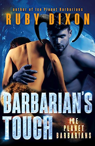 Barbarian's Touch: A SciFi Alien Romance (Ice Planet Barbarians Book 8) (English Edition)