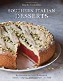 Southern Italian Desserts: Rediscovering the Sweet Traditions of Calabria, Campania, Basilicata, Puglia, and Sicily by Costantino, Rosetta, Schacht, Jennie (2013) Hardcover