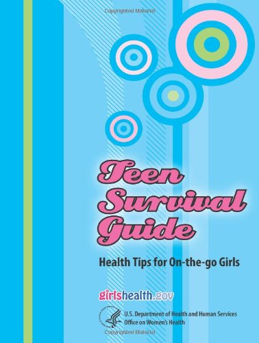 Teen Survival Guide - Health Tips for On-The-Go Girls
