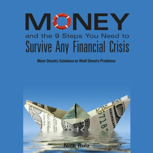 Money and the 9 Steps You Need to Survive Any Financial Crisis  Audiolibri