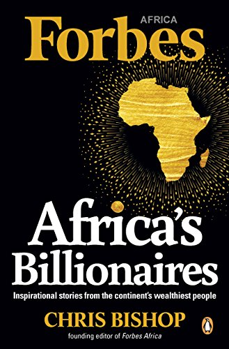 africas-billionaires-inspirational-stories-from-the-continents-wealthiest-people