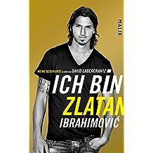 Ich bin Zlatan: Meine Geschichte (German Edition)