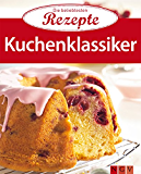 Kuchenklassiker: Die beliebtesten Rezepte