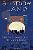 Shadowland: Book III of the Brotherhood of the Conch by Chitra Banerjee Divakaruni (2009-03-31)