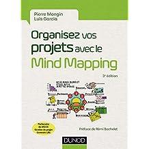 Organisez vos projets avec le Mind Mapping - 3e éd. - Les 8 phases du projet et les outils...: Les 8 phases du projet et les outils à mettre en place