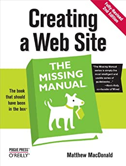 Creating a Web Site: The Missing Manual: The Missing Manual by [MacDonald, Matthew]