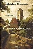 LE DERNIER BURGONDE - ENTRE L'ARBRE ET L'ECORCE