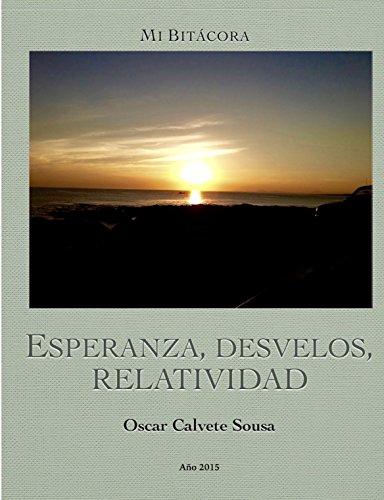 Esperanza. Desvelos. Relatividad por Oscar Calvete Sousa