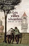 Image de Les villes vivantes : Italie XIIIe - XVe siècles (Divers Histoire)
