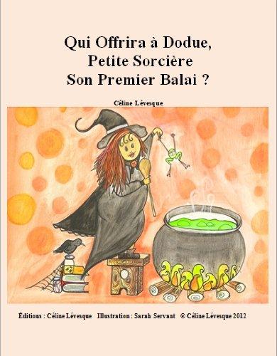 Couverture du livre Qui Offrira À Dodue Petite Sorcière Son Premier Balai ?