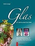 Glas - 17. Jahrhundert bis 1940 - Walter Spiegl