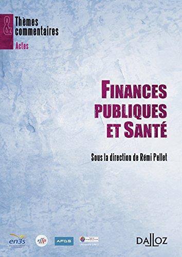 Finances publiques et santé - 1ère édition: Thèmes et commentaires