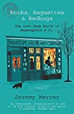 Books, Baguettes and Bedbugs: The Left Bank World of Shakespeare and Co by Jeremy Mercer front cover