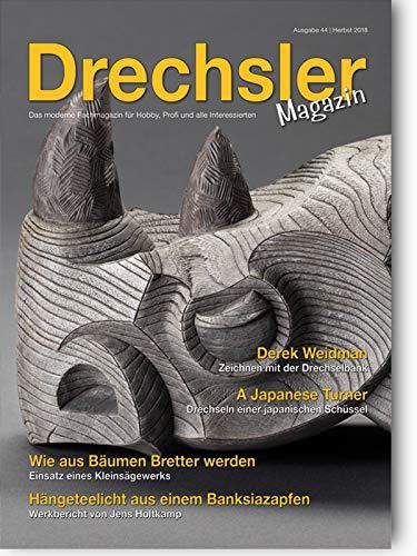 DrechslerMagazin Ausgabe 44 - Das moderne Fachmagazin