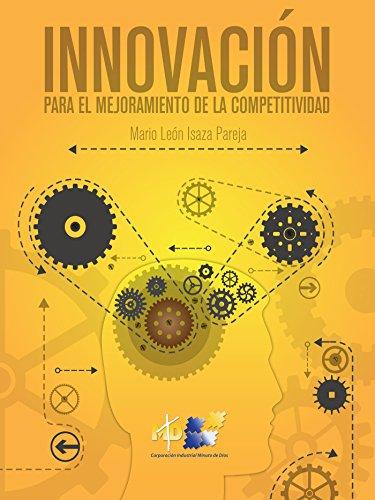 Innovación para el mejoramiento de la competitividad por Corporación Industrial Minuto de Dios