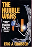 The Hubble Wars: Astrophysics Meets Astropolitics in the Two-Billion-Dollar Struggle over the Hubble Space Telescope by Eric J. Chaisson (1994-05-30)