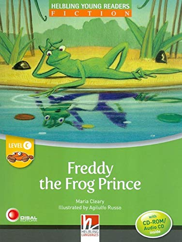 Freddy the frog prince. Young readers. Con CD Audio: Level C