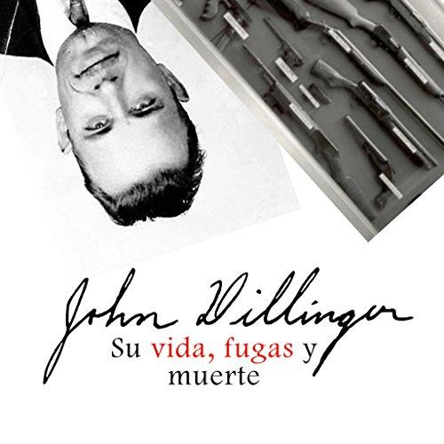 John H. Dillinger [Spanish Edition]  Audiolibri