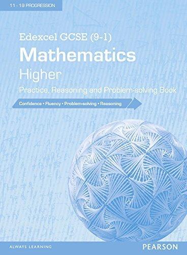 Edexcel GCSE (9-1) Mathematics: Higher Practice, Reasoning and Problem-Solving Book (Edexcel GCSE Maths 2015) by (2015-07-06)