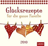 Glücksrezepte für die ganze Familie 2010 -
