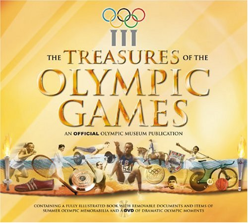 The Treasures of the Olympic Games: An Official Olympic Museum Publication [With 25 Removable Facsimile Items of Memorabilia]