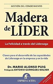 Madera de líder - Edición revisada: Claves Para el Desarrollo de las Capacidades de Liderazgo en la Empresa y