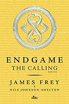 Endgame - The Calling (Edizione Italiana) di [Frey, James, Johnson-Shelton, Nils]
