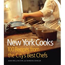 New York Cooks: 100 Best Recipes from the City's Best Chefs