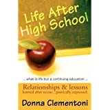 [(Life After High School: Relationships & Lessons Learned After Recess... Poetically Expressed)] [Author: Donna Clementoni] published on (March, 2002)