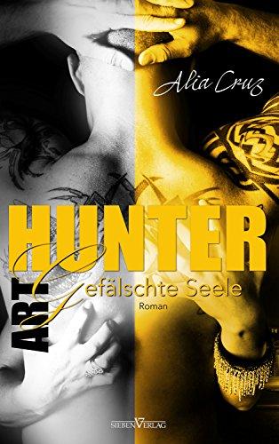 Gefälschte Seele (Art Hunter 3) von [Cruz, Alia]